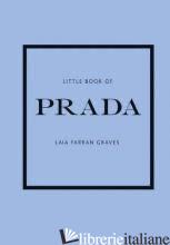 Little Book Of Prada (New Grey Cover) - Laia Farran Graves
