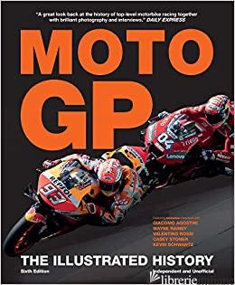 Motogp, The Illustrated History - Michael Scott