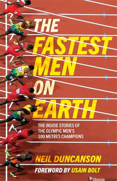 Fastest Men on Earth, The - Neil Duncanson