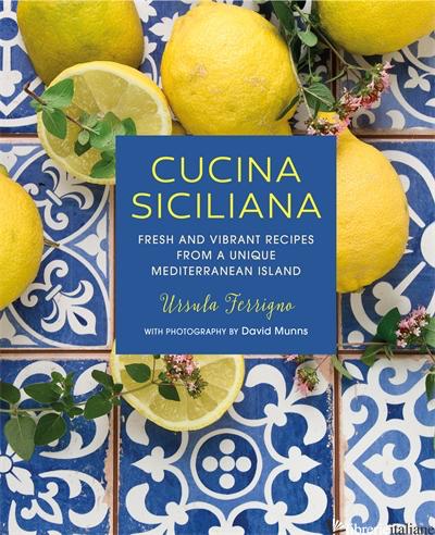Cucina Siciliana - Ursula Ferrigno