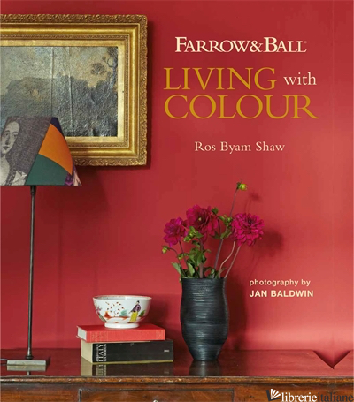 Farrow & Ball Living with Colour - Ros Byam Shaw