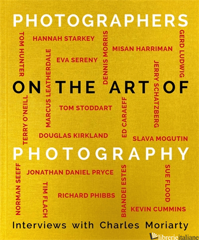Photographers on the Art of Photography - Charles Moriarty