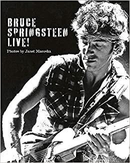 Bruce Springsteen Live - Janet Macoska