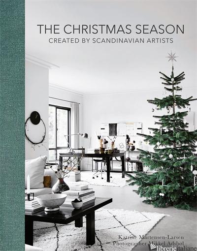 Christmas Season, The: Created by Scandinavian Artists - Katrine Martensen-Larsen,Mikkel Adsbol,Sofia Lynggaard Normann,Becca Shaw Frands