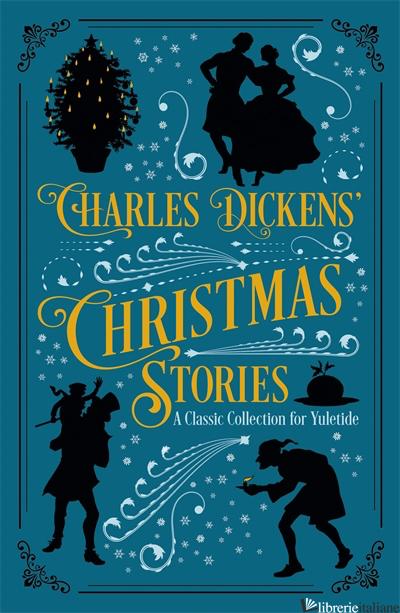 Charles Dickens' Christmas Stories - Charles Dickens