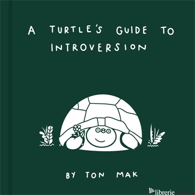 A Turtle's Guide to Introversion - Ton Mak