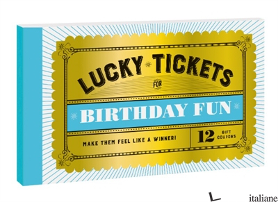 Lucky Tickets for Birthday Fun - CHRONICLE BOOKS