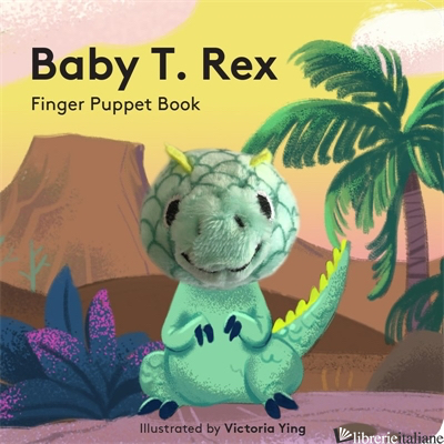 Baby T. Rex: Finger Puppet Book - illustrated by Victoria Ying