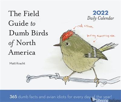 Dumb Birds of North America 2022 Daily Calendar - Matt Kracht