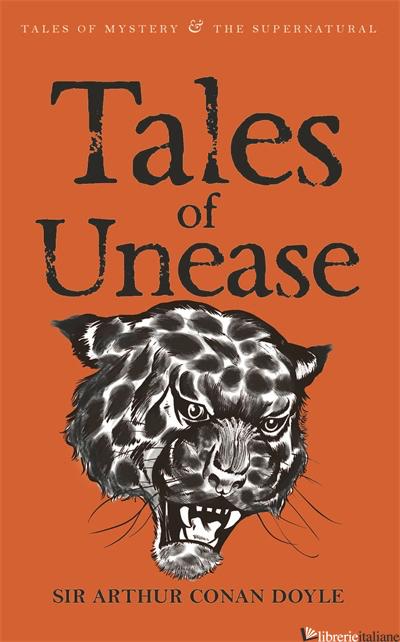 Tales of Unease - SIR ARTHUR CONAN DOYLE