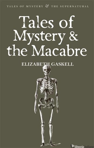 Tales of Mystery & the Macabre - ELIZABETH GASKELL