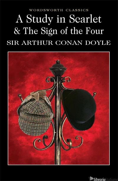 A Study In Scarlet & The Sign Of The Four - Sir Arthur Conan Doyle