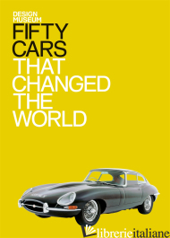 Fifty Cars that Changed the World -