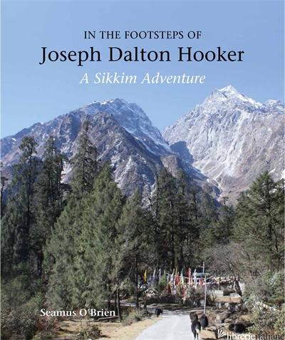 In the Footsteps of Joseph Dalton Hooker -