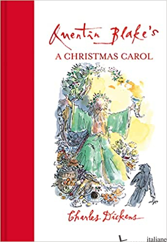 A Christmas Carol - Quentin Blake and Charles Dickens