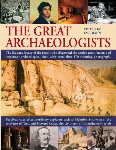 The Great Archaeologists - PAUL BAHN