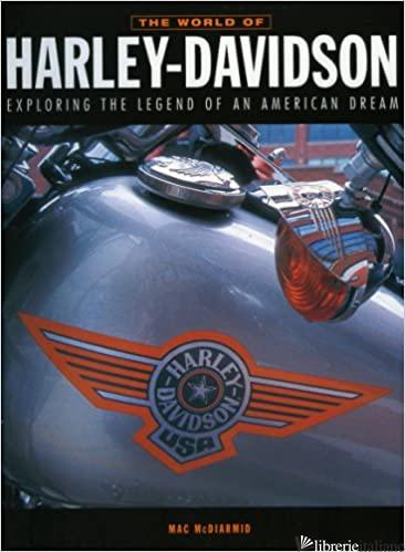 HARLEY-DAVIDSON THE WORLD OF - MAC MCDIARMID
