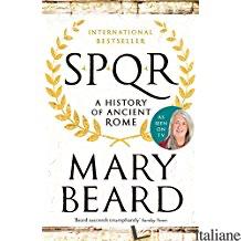 Spqr a History of Ancient Rome - Beard,Mary