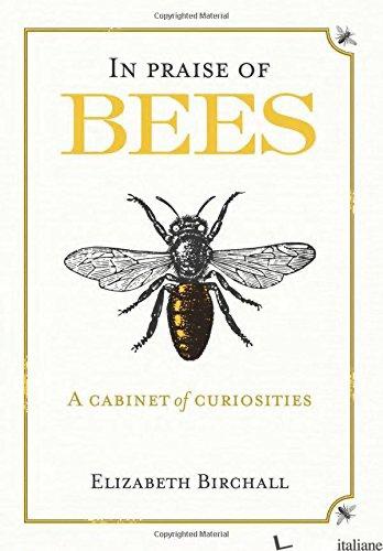 In Praise Of Bees - Birchall Elizabeth