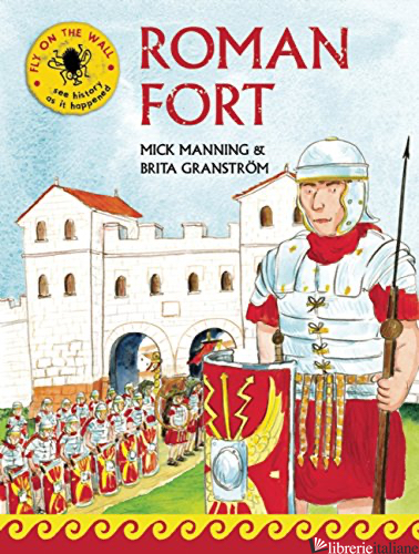 FLY ON THE WALL: ROMAN FORT - MICK MANNING