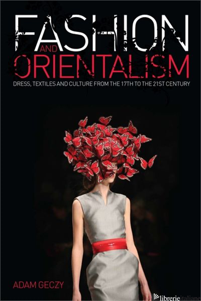 Fashion and Orientalism - ADAM GECZY