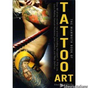 TATTOO ART, THE MAMMOTH BOOK - HARDY LAL