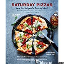 SATURDAY PIZZAS FROM THE BALLYMALOE COOKERY SCHOOL - PHILIP DENNHARDT    KRISTIN JENSEN