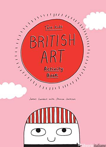 TATE KIDS BRITISH ART ACTIVITY BOOK - JAMES LAMBERT WITH SHARNA JACKSON