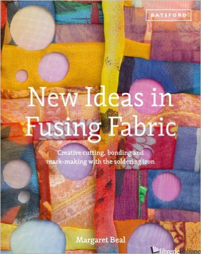 NEW IDEAS IN FUSING FABRIC - MARGARET BEAL