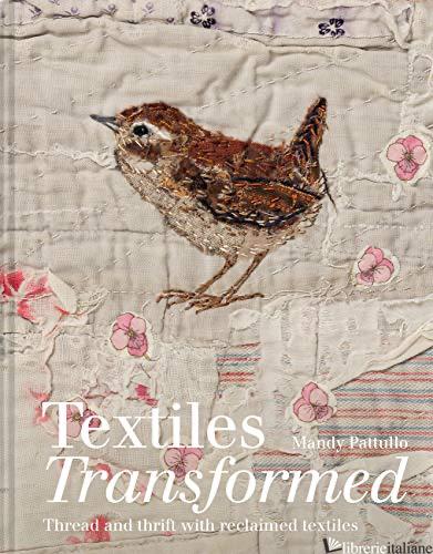 Textiles Transformed - Mandy Patullo