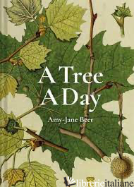 A Tree A Day - Amy-Jane Beer