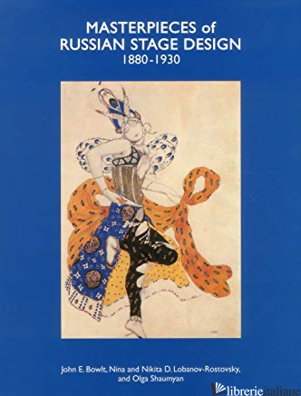 Masterpieces Of Russian Stage Design - BOWLT, LOBANOV-ROSTOVSKY, SHAUMYAN