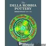 Della Robbia Pottery Birken 1894-1906 - PETER HYLAND