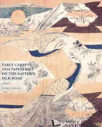 Early Carpets and Tapestries on the Eastern Silk Road - gonick gloria