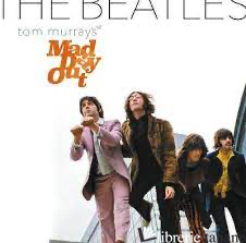 Tom Murrays Mad Day Out The Beatles - AA.VV