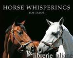 Horse Whisperings - BOB TABOR