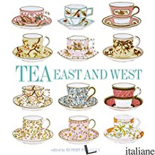 TEA EAST AND WEST - RUPERT FAULKNER
