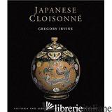 JAPANESE CLOISONNE - GREGORY IRVINE