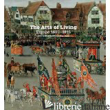 THE ARTS OF LIVING: EUROPE 1600-1815 - MILLER