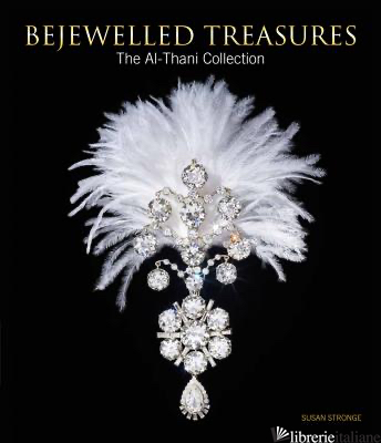 BEJEWELLED TREASURES THE AL THANI COLLECTION - SUSAN STRONGE