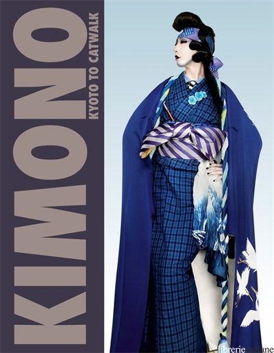 Kimono: Kyoto Catwalk - Anna Jackson