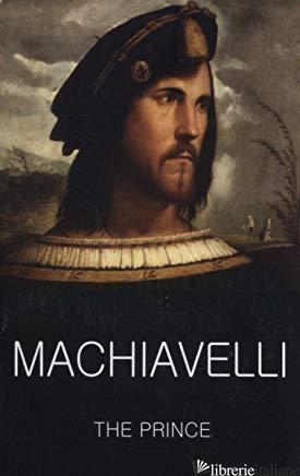 Wordsworth Classics: Prince - Machiavelli, N.