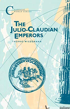 Julio-Claudian Emperors - Thomas Wiedemann
