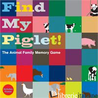 FIND MY PIGLET!: THE ANIMAL FAMILY MEMORY GAME - OSCAR BOLTON GREEN