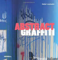 ABSTRACT GRAFFITI - LEWISOHN CEDAR