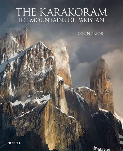 Karakoram Ice Mountains of Pakistan - Colin Prior