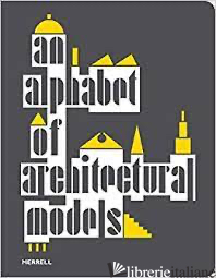 An Alphabet of Architectural Models -