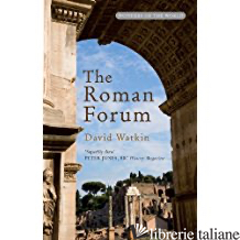 Roman Forum, the - Watkin,David