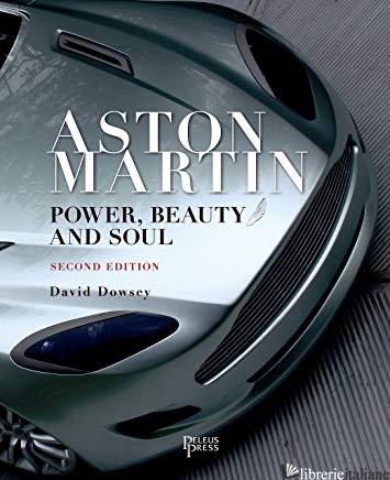 ASTON MARTIN SECOND EDITION CELEBRATING 100 YEARS 1913-2013 - DAVID DOWSEY