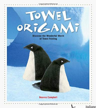 TOWEL ORIGAMI - DEANNA CAMPBELL
